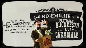 Spectacole de teatru și proiecții de film la Festivalul Bucureștii lui Caragiale