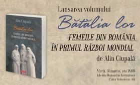 Rolul jucat de femeile române în Primul Război Mondial, prezentat într-un volum lansat la Editura Polirom