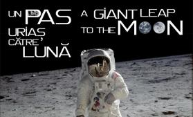 """Expoziţia """"Un pas uriaş către Lună/A Giant Leap to the Moon"""", la Muzeul Naţional de Istorie a României"""