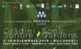 """""""Grădini sonore"""" pentru a 15-a ediție a festivalului internațional de muzică contemporană Meridian"""