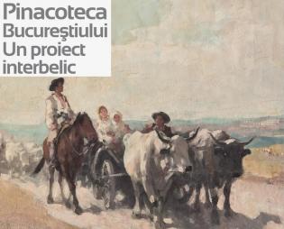 Expoziția Pinacoteca Bucureștiului. Un proiect interbelic
