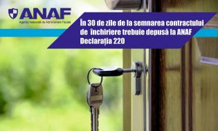 ANAF: Declaraţia 220 trebuie depusă în maximum 30 de zile de la semnarea contractului de închiriere