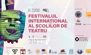 A VI-a ediţie a Festivalului Internaţional al Şcolilor de Teatru