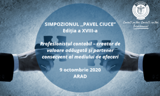 """Simpozionul """"Pavel Ciuce"""" din Arad, la a XVIII-a ediție: Profesionistul contabil – creator de valoare adăugată și partener consecvent al mediului de afaceri"""