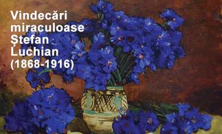 Expoziție Ștefan Luchian, la Muzeul Municipiului București