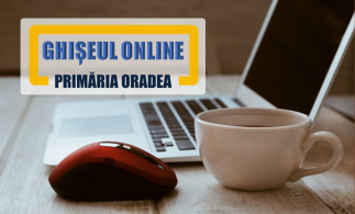 Primăria Oradea a deschis Ghișeul Online