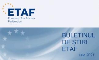Newsletterul ETAF din luna iulie. Principalele noutăți fiscale europene din ultimele luni