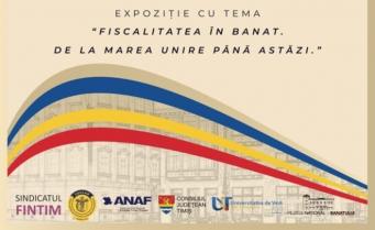CECCAR Timiș: Expoziția Fiscalitatea în Banat. De la Marea Unire până astăzi