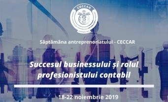 Săptămâna antreprenoriatului – CECCAR: Succesul businessului și rolul profesionistului contabil