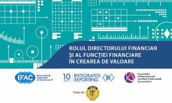 """Documentul IFAC """"Rolul directorului financiar și al funcției financiare în crearea de valoare"""", pus la dispoziție de către CECCAR în limba română"""