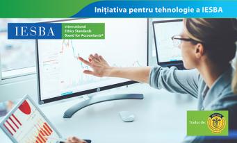Primul raport al Inițiativei pentru tehnologie a IESBA, tradus de CECCAR în limba română