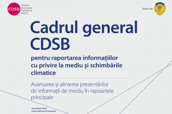 Cadrul general CDSB pentru raportarea informațiilor cu privire la mediu și schimbările climatice, tradus de CECCAR în limba română