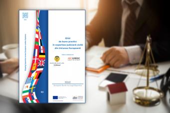 Ghidul de bune practici în expertiza judiciară civilă din Uniunea Europeană, disponibil în limba română