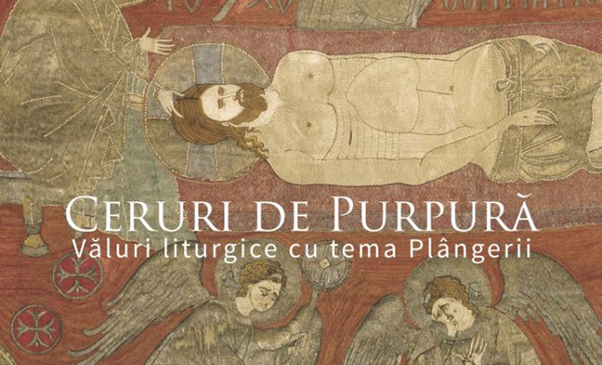 Expoziția Ceruri de purpură. Văluri liturgice cu tema Plângerii, la MNAR