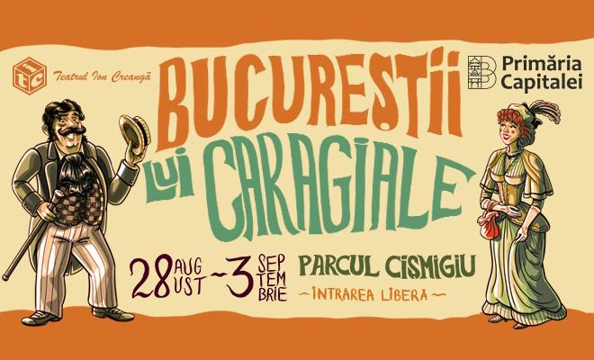 Începe Festivalul Bucureștii lui Caragiale