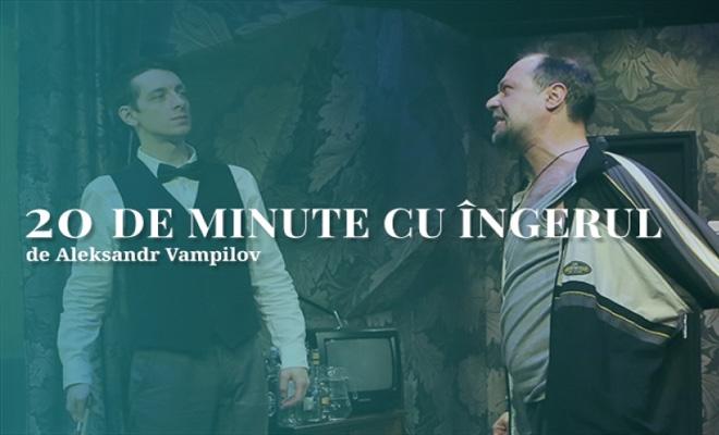Spectacolul 20 de minute cu îngerul, după Aleksandr Vampilov, va avea premiera la Teatrul de Comedie din Bucureşti