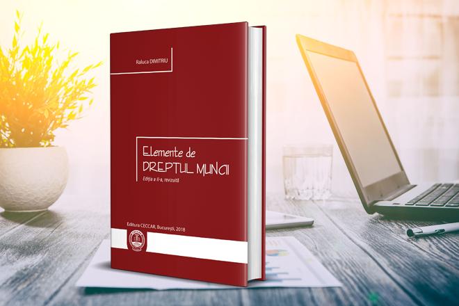 O nouă publicație de interes pentru stagiarii CECCAR: Elemente de Dreptul Muncii, ediția a II-a, revizuită