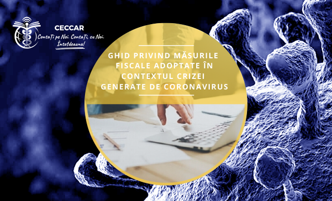 Ghid privind măsurile fiscale adoptate în contextul crizei generate de coronavirus