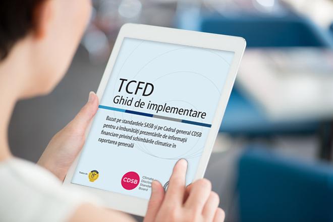 Recomandările Grupului Operativ pentru raportarea informațiilor privind schimbările climatice (TCFD), traduse în limba română