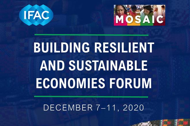 IFAC & MOSAIC: Forumul Construirea unor economii reziliente și sustenabile