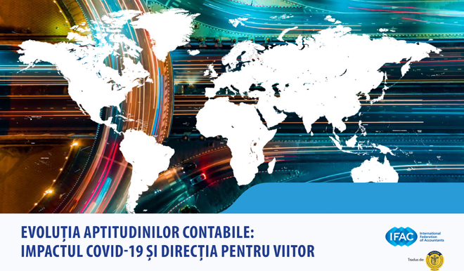 IFAC – Evoluția aptitudinilor contabile: impactul COVID-19 și direcția pentru viitor