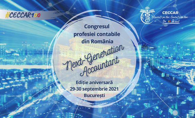 Cel mai important eveniment de contabilitate, fiscalitate și business al CECCAR: Congresul profesiei contabile din România