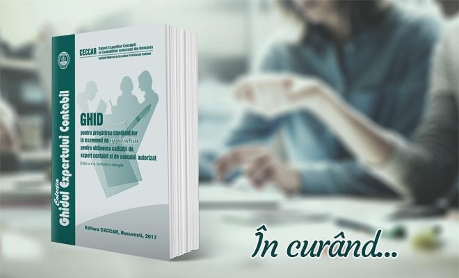 Ghid pentru pregătirea candidaților la examenul de aptitudini pentru obținerea calității de expert contabil și de contabil autorizat – ediția a V-a, revizuită și adăugită