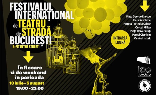 Mâine începe Festivalul Internaţional de Teatru de Stradă Bucureşti B-fit in the street!
