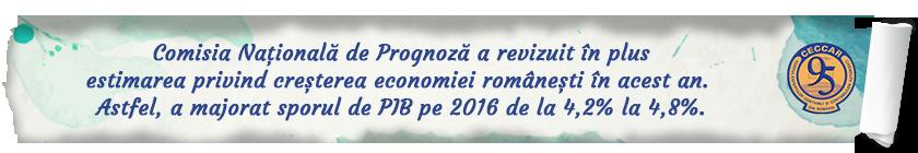 Comisia Națională de Prognoză a revizuit în plus estimarea privind creșterea economiei românești în acest an. Astfel, a majorat sporul de PIB pe 2016 de la 4,2% la 4,8%.