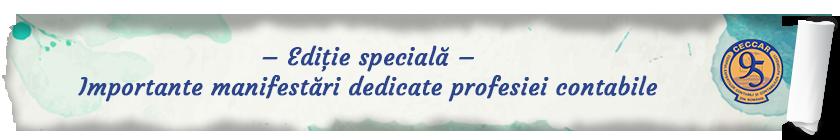 Ediție specială. Importante manifestări dedicate profesiei contabile