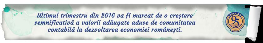 Ultimul trimestru din 2016 va fi marcat de o creștere semnificativă a valorii adăugate aduse de comunitatea contabilă la dezvoltarea economiei românești.