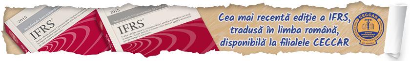 Cea mai recentă ediție a IFRS, tradusă în limba română, disponibilă la filialele CECCAR