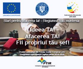 Start pentru afacerea ta! – Regiunea Sud Muntenia